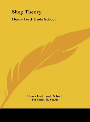 9781161633382: Shop Theory: Henry Ford Trade School