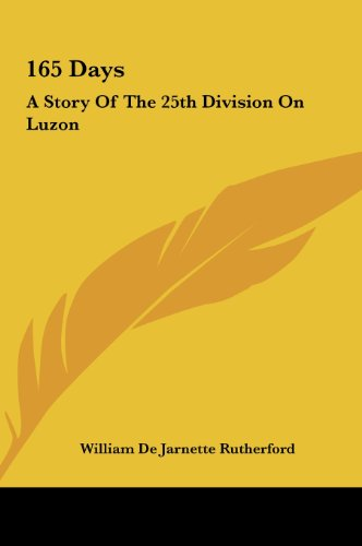 9781161633825: 165 Days: A Story Of The 25th Division On Luzon