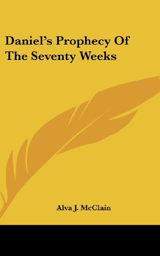 9781161634167: Daniel's Prophecy Of The Seventy Weeks