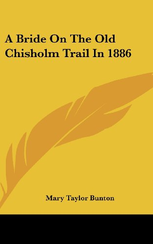 9781161636123: A Bride On The Old Chisholm Trail In 1886
