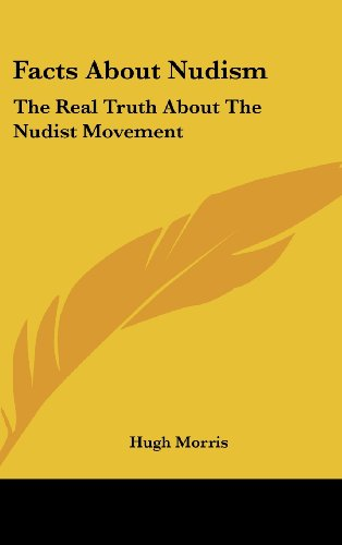 9781161636222: Facts About Nudism: The Real Truth About The Nudist Movement