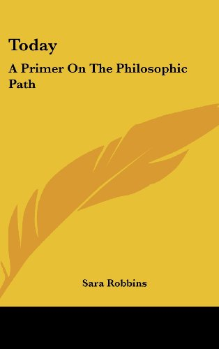 9781161636260: Today: A Primer On The Philosophic Path