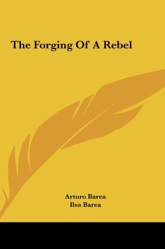 9781161636505: The Forging of a Rebel