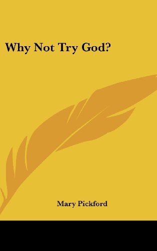 9781161636840: Why Not Try God?