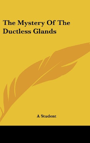 9781161636949: The Mystery Of The Ductless Glands