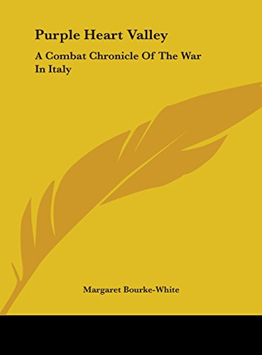 Purple Heart Valley: A Combat Chronicle Of The War In Italy (9781161638370) by Margaret Bourke-White