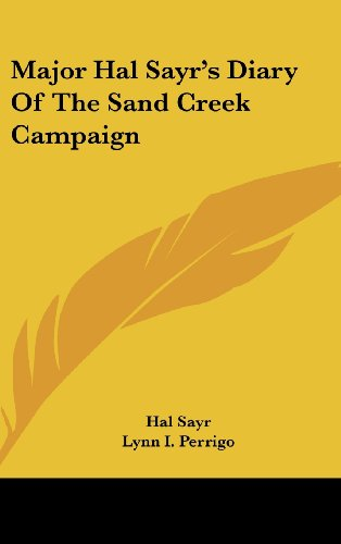 9781161638509: Major Hal Sayr's Diary Of The Sand Creek Campaign