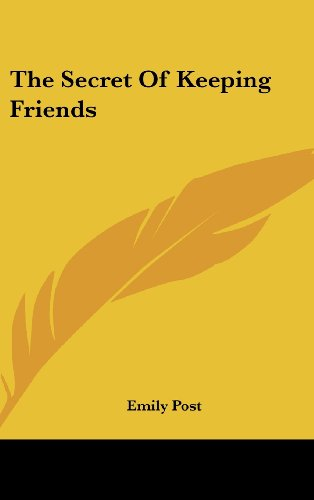 9781161639186: The Secret Of Keeping Friends