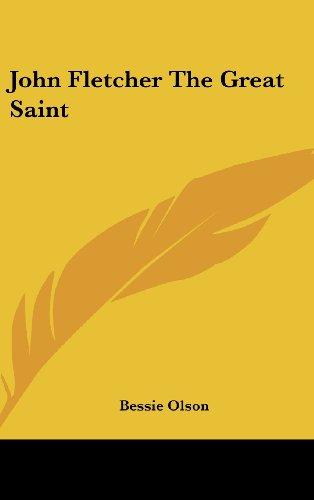 9781161639964: John Fletcher the Great Saint