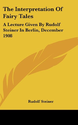 9781161640205: The Interpretation Of Fairy Tales: A Lecture Given By Rudolf Steiner In Berlin, December 1908