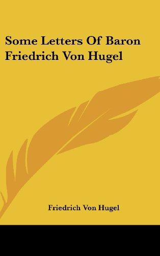 9781161640434: Some Letters Of Baron Friedrich Von Hugel