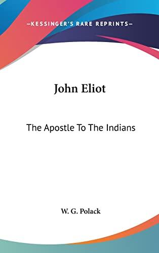 9781161640847: John Eliot: The Apostle To The Indians