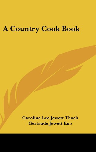 9781161641707: A Country Cook Book