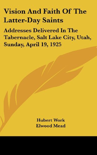 9781161641844: Vision And Faith Of The Latter-Day Saints: Addresses Delivered In The Tabernacle, Salt Lake City, Utah, Sunday, April 19, 1925