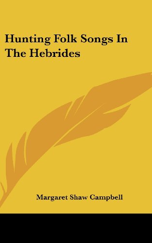 9781161642063: Hunting Folk Songs In The Hebrides