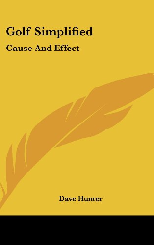 9781161642209: Golf Simplified: Cause And Effect