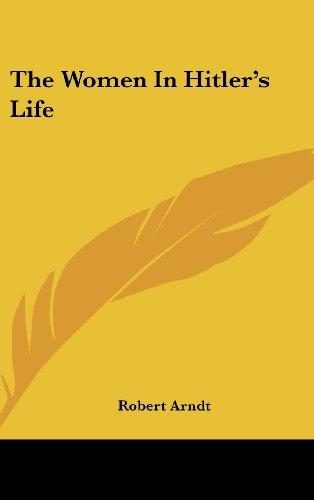 9781161644029: The Women In Hitler's Life