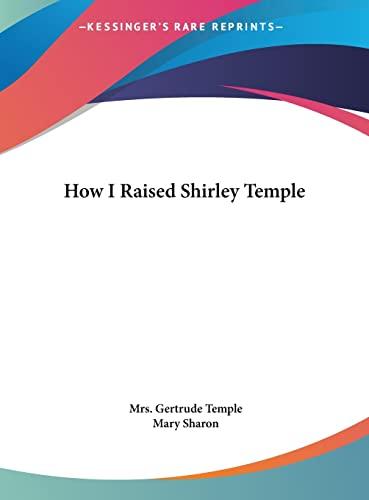 9781161644180: How I Raised Shirley Temple