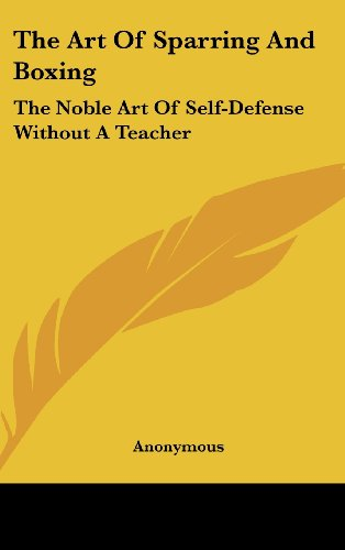 9781161644494: The Art Of Sparring And Boxing: The Noble Art Of Self-Defense Without A Teacher