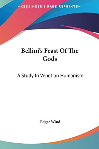 9781161644746: Bellini's Feast of the Gods: A Study in Venetian Humanism
