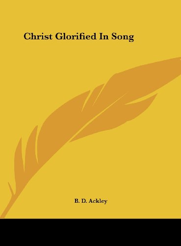 9781161644845: Christ Glorified In Song