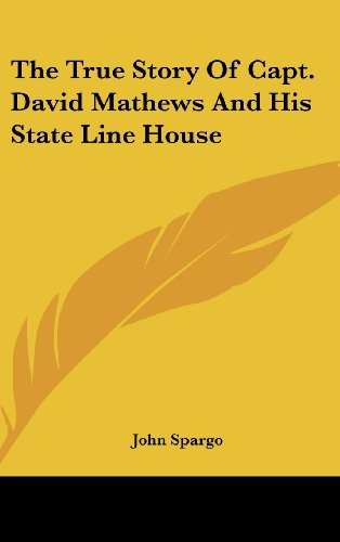 9781161645217: The True Story Of Capt. David Mathews And His State Line House