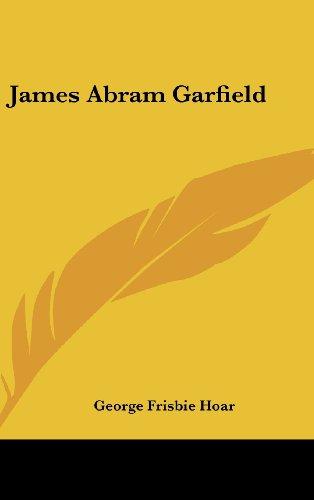 9781161646702: James Abram Garfield