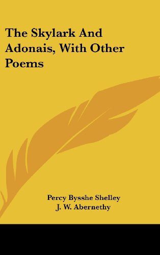 9781161646757: The Skylark and Adonais, with Other Poems