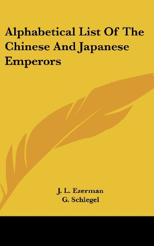 9781161647419: Alphabetical List Of The Chinese And Japanese Emperors