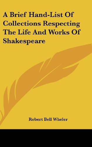 9781161647426: A Brief Hand-List of Collections Respecting the Life and Works of Shakespeare