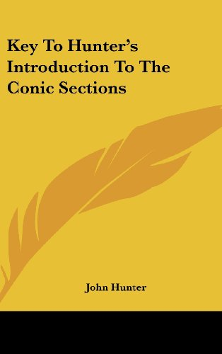 Key to Hunter's Introduction to the Conic Sections (1161650555) by John Hunter