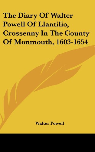 9781161651409: The Diary Of Walter Powell Of Llantilio, Crossenny In The County Of Monmouth, 1603-1654