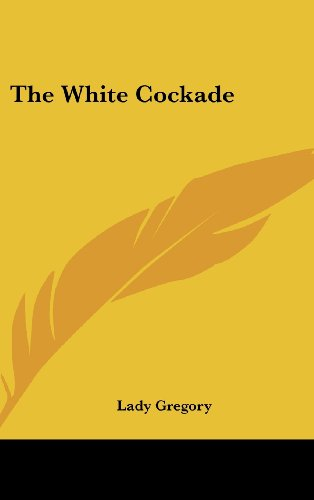 9781161651560: The White Cockade