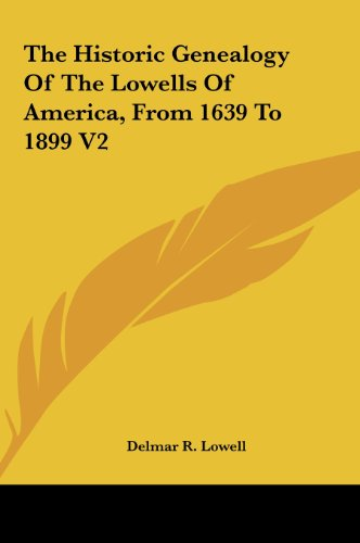 9781161654912: The Historic Genealogy Of The Lowells Of America, From 1639 To 1899 V2