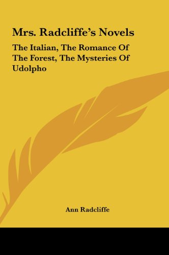 9781161655810: Mrs. Radcliffe's Novels: The Italian, the Romance of the Forest, the Mysteries of Udolpho