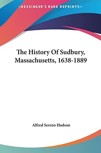 9781161656060: The History Of Sudbury, Massachusetts, 1638-1889