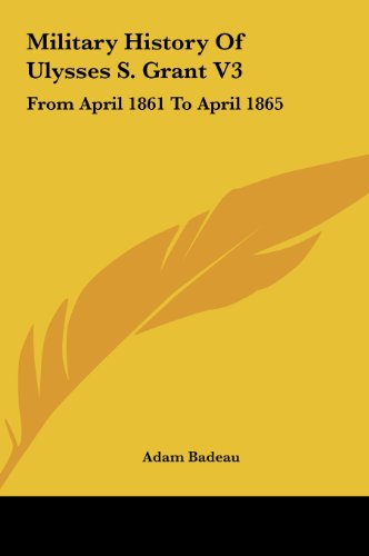 9781161656138: Military History of Ulysses S. Grant V3: From April 1861 to April 1865