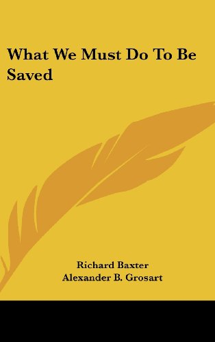 What We Must Do to Be Saved (9781161658521) by Baxter, Richard