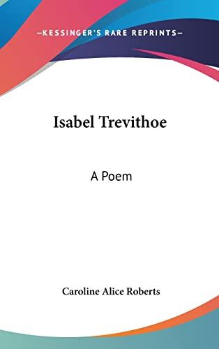 9781161658965: Isabel Trevithoe: A Poem