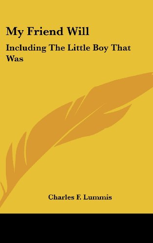 9781161659337: My Friend Will: Including The Little Boy That Was