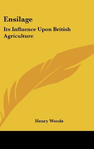 9781161659993: Ensilage: Its Influence Upon British Agriculture