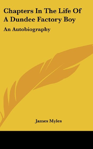 9781161661767: Chapters in the Life of a Dundee Factory Boy: An Autobiography