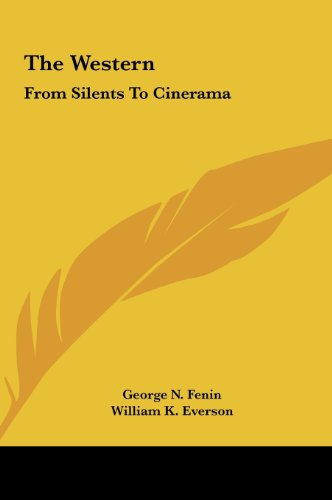 9781161664577: The Western: From Silents To Cinerama