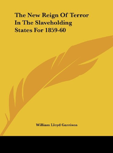9781161672558: The New Reign of Terror in the Slaveholding States for 1859-60