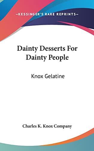 9781161675252: Dainty Desserts for Dainty People: Knox Gelatine