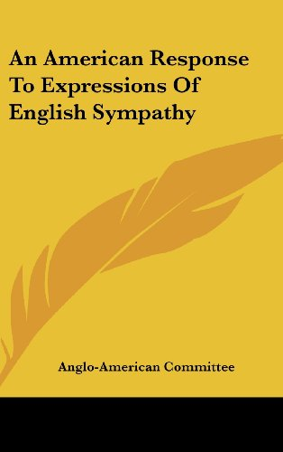 9781161677324: An American Response To Expressions Of English Sympathy