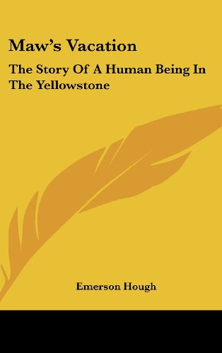9781161678505: Maw's Vacation: The Story Of A Human Being In The Yellowstone