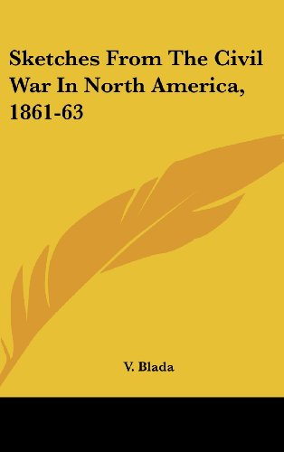 9781161678734: Sketches From The Civil War In North America, 1861-63