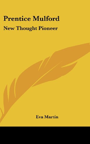 9781161679632: Prentice Mulford: New Thought Pioneer