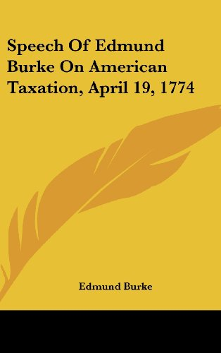 9781161682076: Speech of Edmund Burke on American Taxation, April 19, 1774